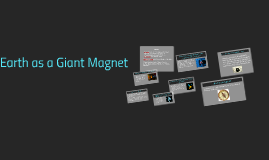 Earth as a Giant Magnet