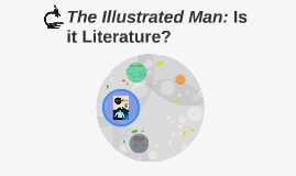 The Illustrated Man: Is it Literature?