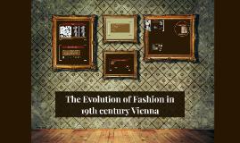 The Evolution of Fashion in 19th century Vienna