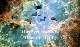 AISci 1.1 - Unit 3 - Life Cycle of Stars