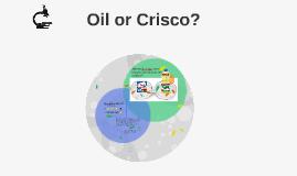 Oil or Crisco?