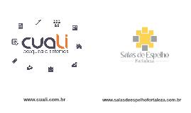 Copy of Apresentação Cuali Pesquisa e Sistemas e Salas de Espelho Fortelza