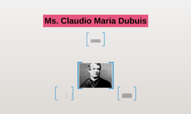 Ms. Claudio Maria Dubuis
