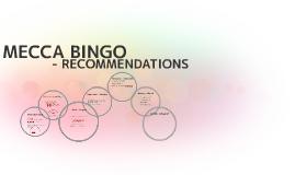 MECCA BINGO - RECOMMENDATIONS