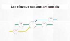 Les réseaux sociaux antisocials