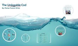 Copy of The Unjiggable Cod