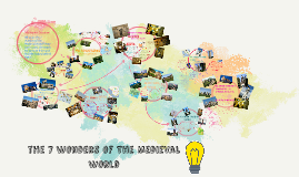 the 7 wonders of the Medieval world