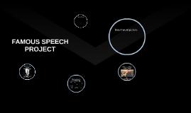 FAMOUS SPEECH PROJECT