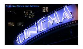 Camera Shots and Movement