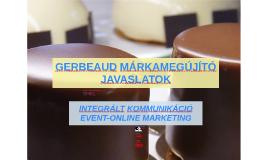 GERBEAUD MÁRKAMEGÚJÍTÓ JAVASLATOK