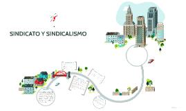Copy of SINDICATO Y SINDICALISMO