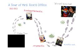 A Tour of Mrs. Rex's Office