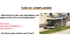 TUNE IN: COMPLAINING