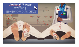 Antidotal Therapy- Something Old, New, Borrowed. and Blue