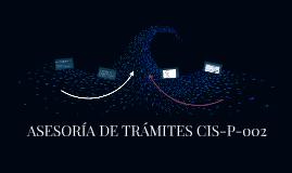 ASESORÍA DE TRÁMITES CIS-P-002