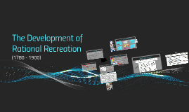 The Development of Rational Recreation