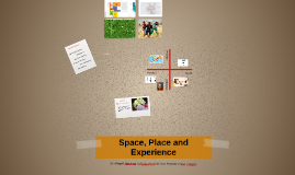 Space, Place and Experience