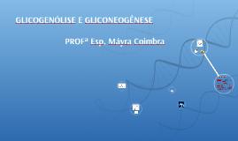 Copy of GLICOGENÓLISE E GLICONEOGÊNESE