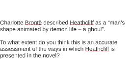 "Charlotte Brontë described Heathcliff as a ""man's shape anim"