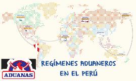 Copy of REGIMENES ADUANEROS EN EL PERU