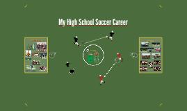 My High School Soccer Career