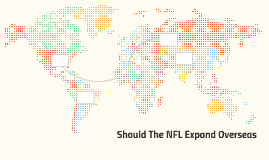 Should The NFL Expand Overseas