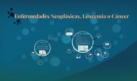 Enfermedades Neoplásicas, Leucemia o Cáncer en Pediatría. Nutrición.