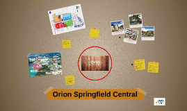 Orion Springfield Central