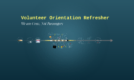 Volunteer Orientation Refresher