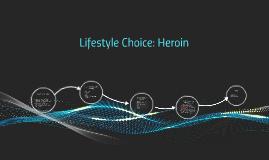 Lifestyle Choice: Heroin