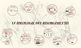 LE IDEOLOGIE DEL RISORGIMENTO