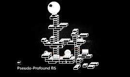 Pseudo-Profound BS