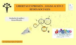 LIBERTAD EXPRESIÓN , LEGISLACIÓN Y REDES SOCIALES