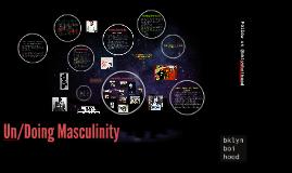 Un/Doing Masculinity - Reimagining Manhood Summitt