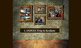 CANDLES Trip to Krakow
