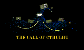 THE CALL OF CTHULTHU