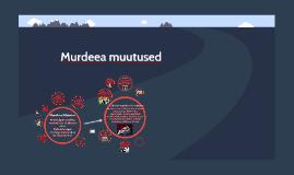 Copy of Murdeea muutused