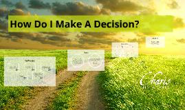 How Do I Make A Decision?