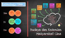 Kosmology Cina & Budaya dan Kesenian Masyarakat Cina