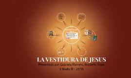 LA VESTIDURA DE JESUS