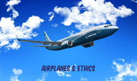 Airplanes & Ethics