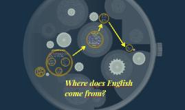 Trabajo de investigación 2ºBACH - Where does English come from?