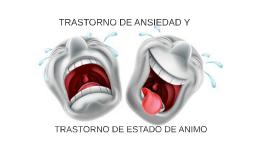 TRASTORNO DE ANSIEDAD Y TRASTORNO DE ESTADO DE ANIMO