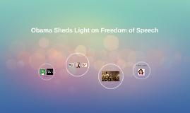 Obama Sheds Light on Freedom of Speech