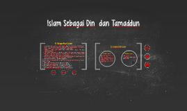 Islam Sebagai Din  dan Tamaddun