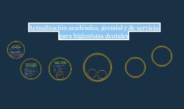 Actualización académica, gremial y de servicio para higienis