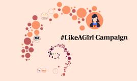 #LikeAGirl Campaign