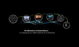 Movement of Sound Waves: Lizbeth Casteneda & Ismael Becerra