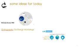 Orthopaedic Co-Design Workshop