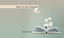 Rules  for Our Community